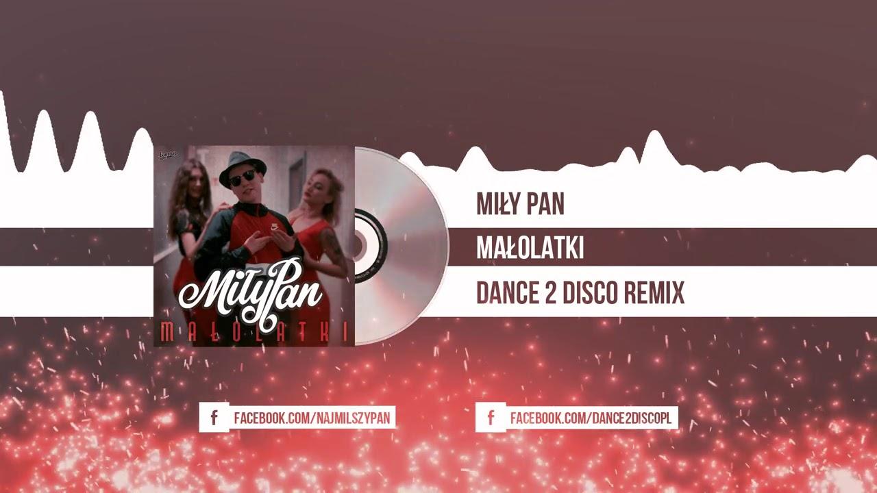 MiłyPan - Małolatki (Dance 2 Disco Remix)>                         </a>                         </div>                         <div class=