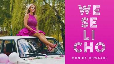 Monika Chwajoł - Weselicho