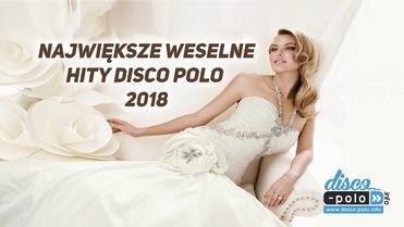Największe weselne hity disco polo 2018>                                     </a>                                     </div>                                     <div class=