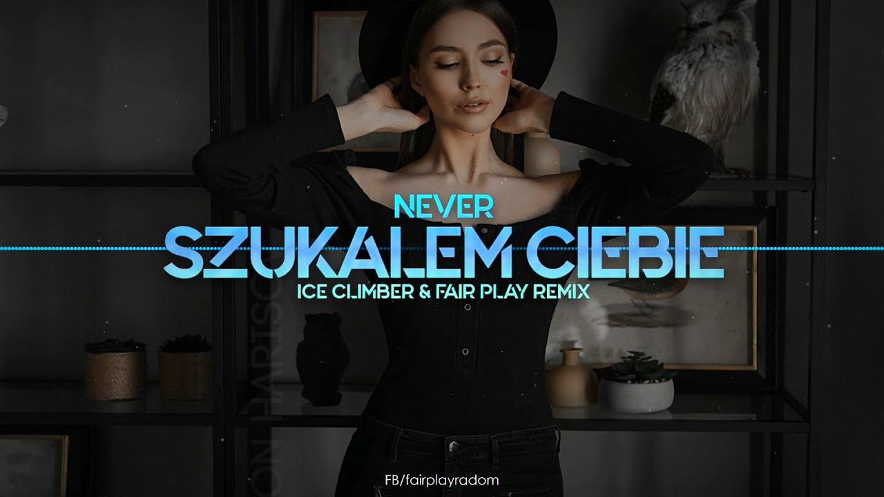 NEVER - Szukałem Ciebie (Ice Climber & Fair Play Remix)>                                     </a>                                     </div>                                     <div class=