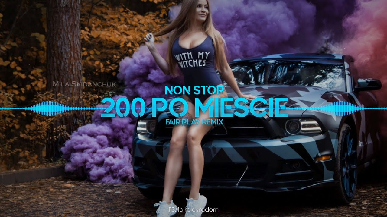 Non Stop - 200 po mieście (FAIR PLAY REMIX)>