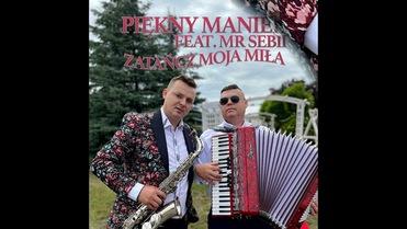 Piękny Maniek feat. Mr Sebii - Zatańcz moja miła