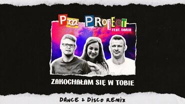 PM Project feat. Daria - Zakochałam Się W Tobie (Dance 2 Disco Remix)