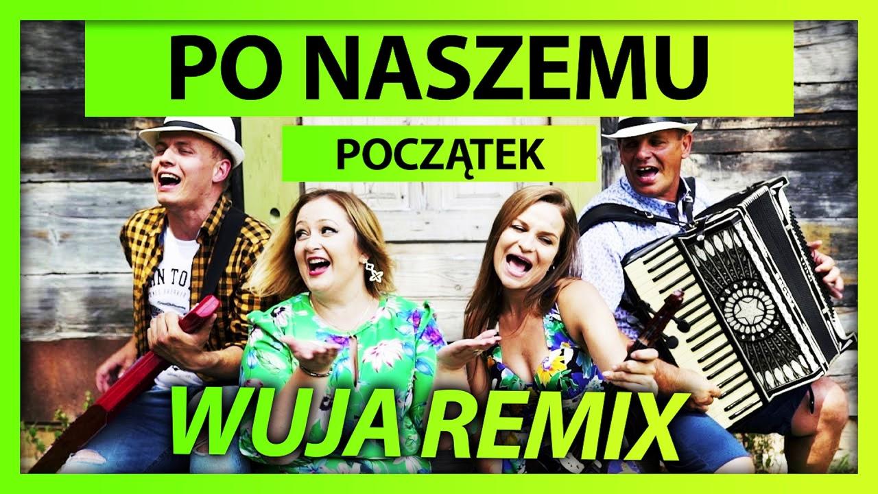 Po Naszemu - Początek (WujaMusic Remix)>                                     </a>                                     </div>                                     <div class=