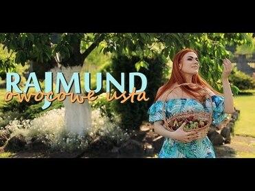 Rajmund - Owocowe usta