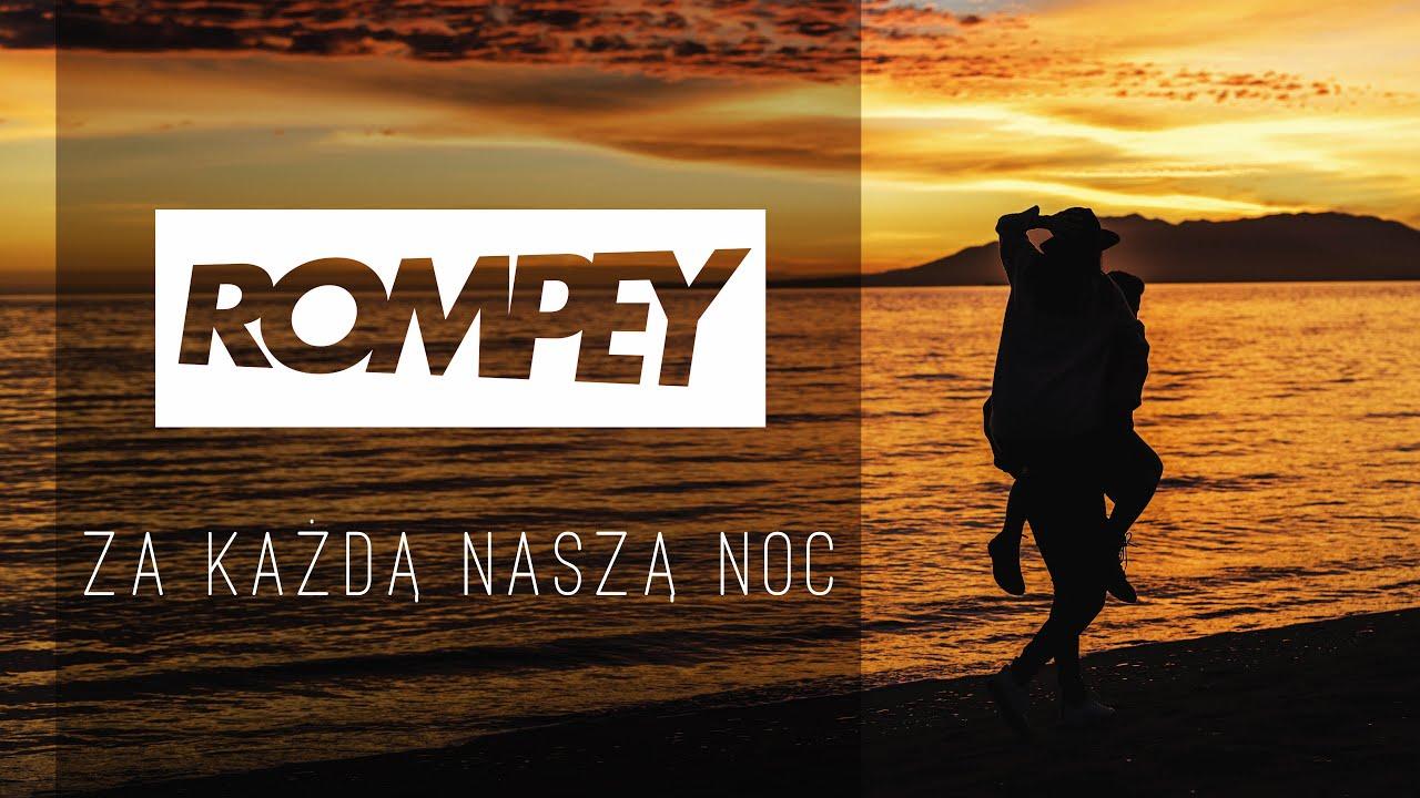 Rompey - Za każdą naszą noc >                                     </a>                                     </div>                                     <div class=