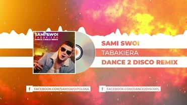 SAMI SWOI -TABAKIERA (Dance 2 Disco Remix)