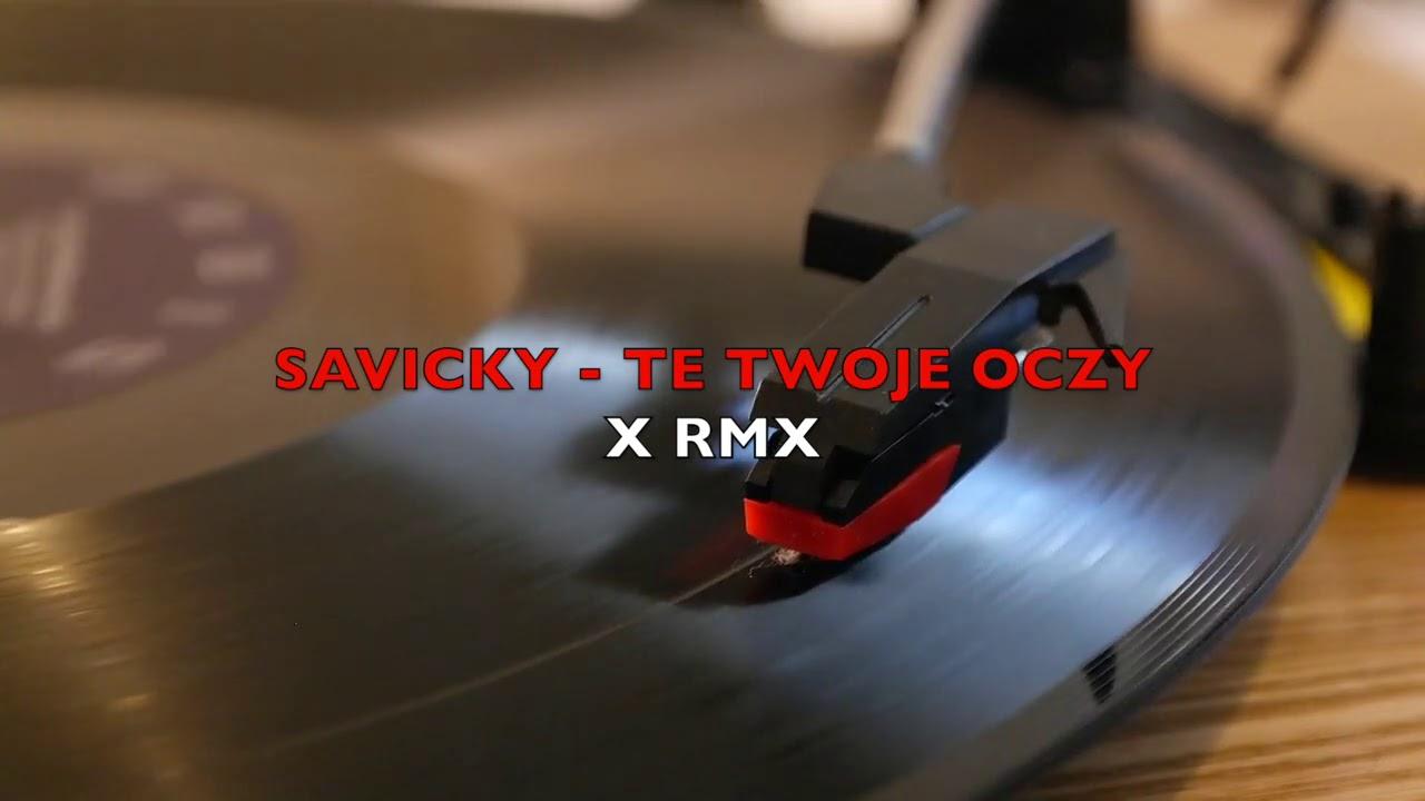 SAVICKY - TE TWOJE OCZY (X RMX VERSION)>                                     </a>                                     </div>                                     <div class=