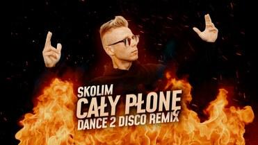 Skolim - Cały Płonę (Dance 2 Disco Remix)