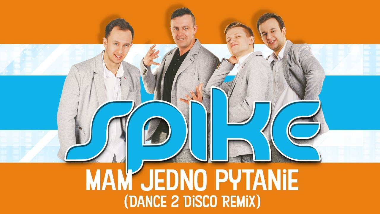 Spike - Mam jedno pytanie (Dance 2 Disco Remix)>                                     </a>                                     </div>                                     <div class=
