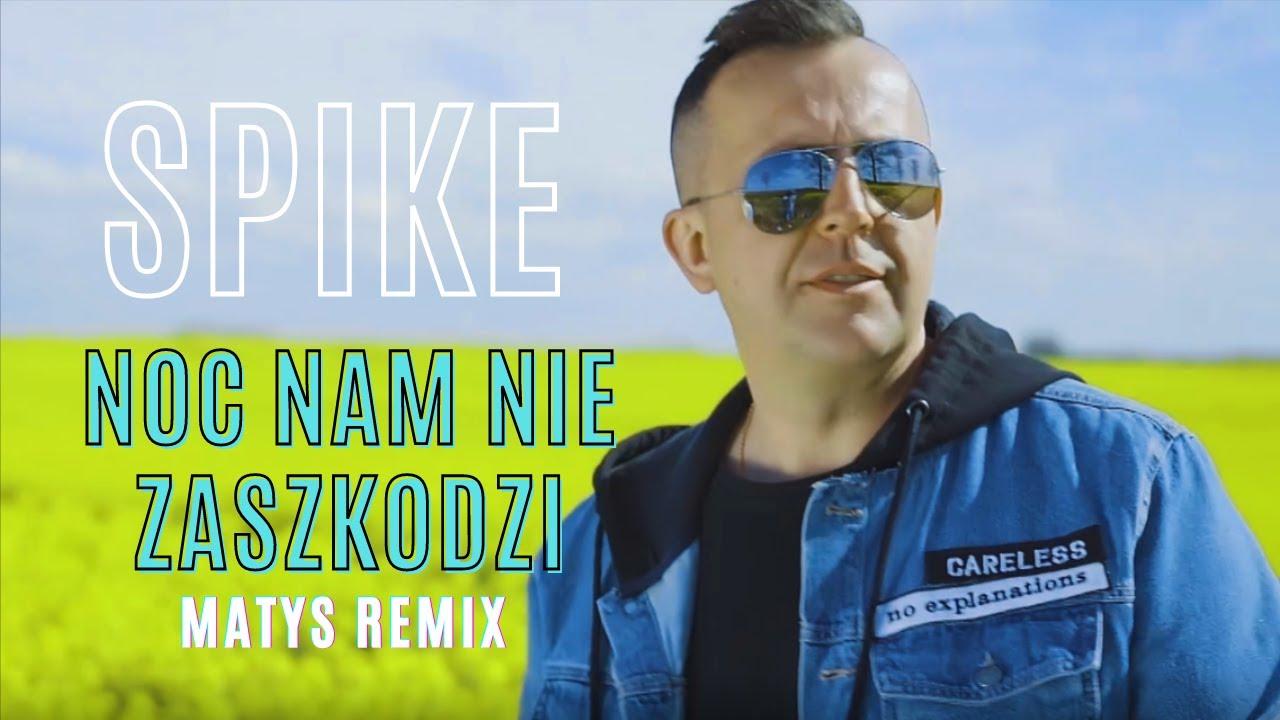 Spike - Noc nam nie zaszkodzi - Matys Remix >                                     </a>                                     </div>                                     <div class=