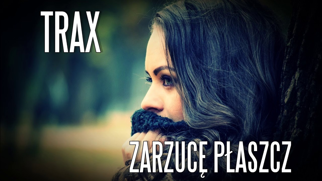 TRAX - Zarzucę Płaszcz>                                     </a>                                     </div>                                     <div class=