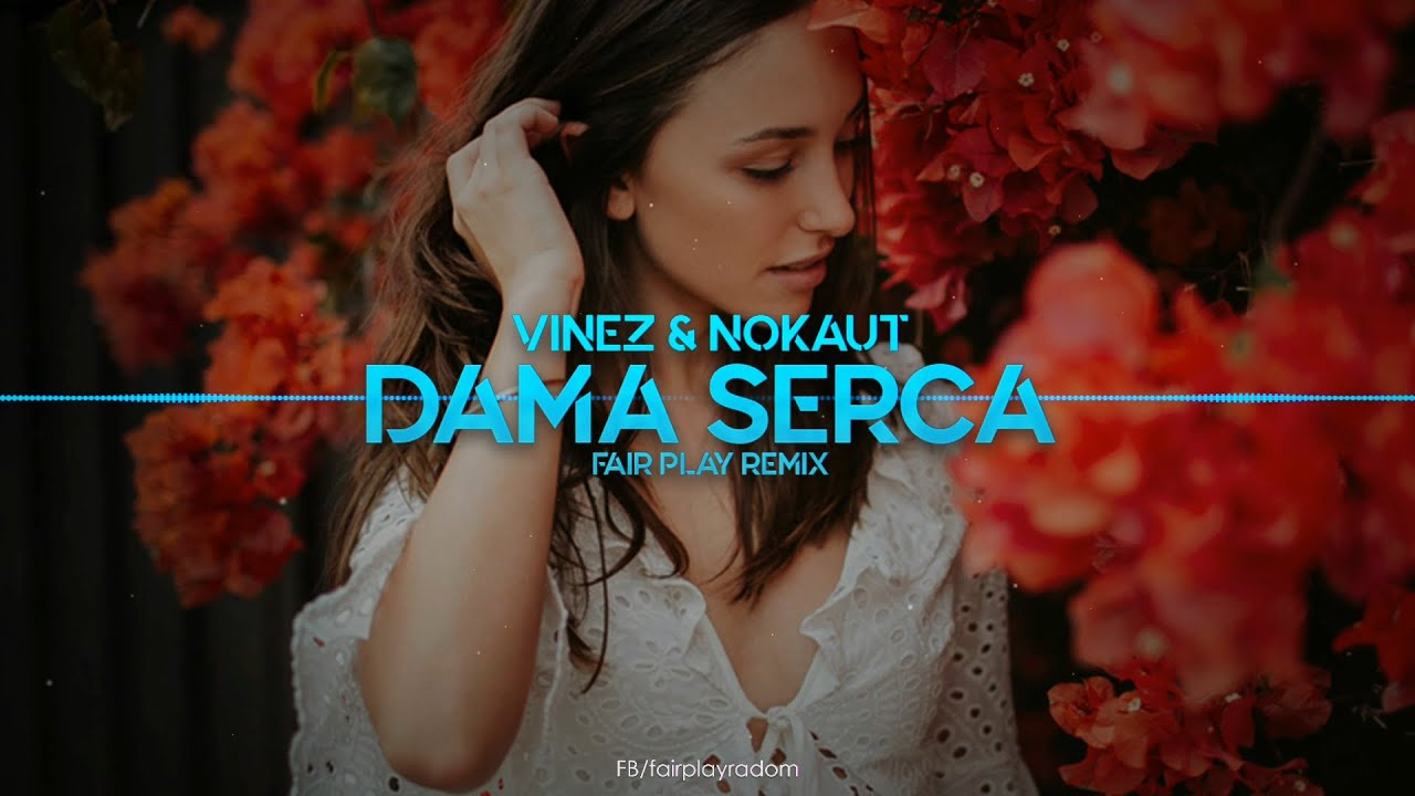VINEZ & NOKAUT - Dama serca (FAIR PLAY REMIX)>
