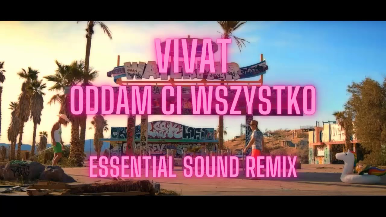 Vivat - Oddam Ci Wszystko (Essential Sound Remix)>                                     </a>                                     </div>                                     <div class=