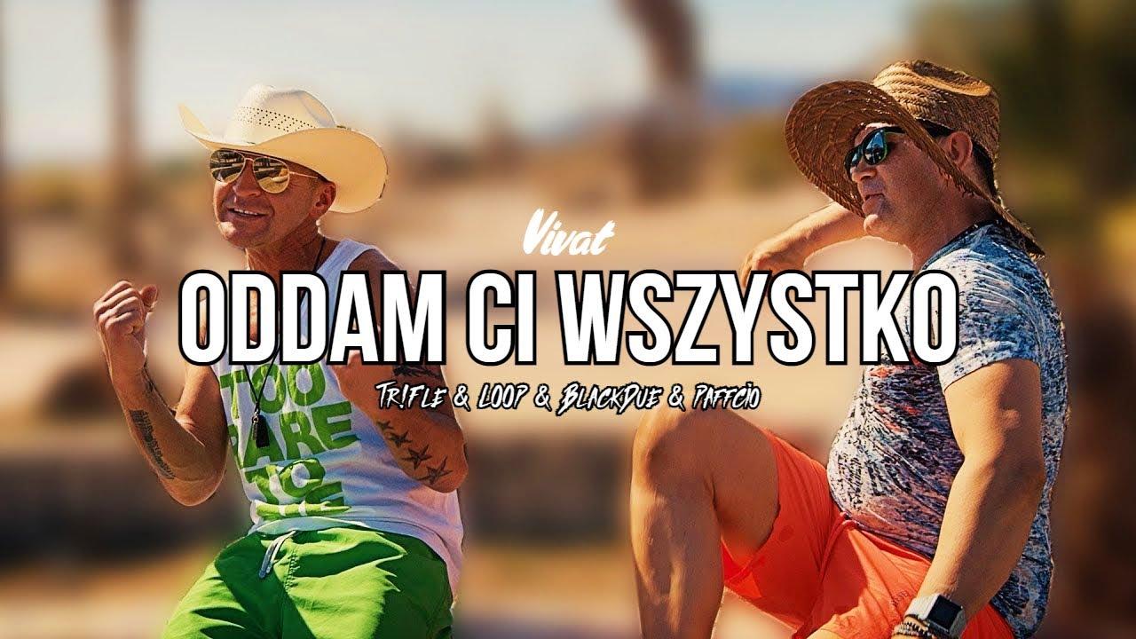 Vivat - Oddam Ci Wszystko (Tr!Fle & LOOP & BlackDue & Paffcio REMIX>                                     </a>                                     </div>                                     <div class=