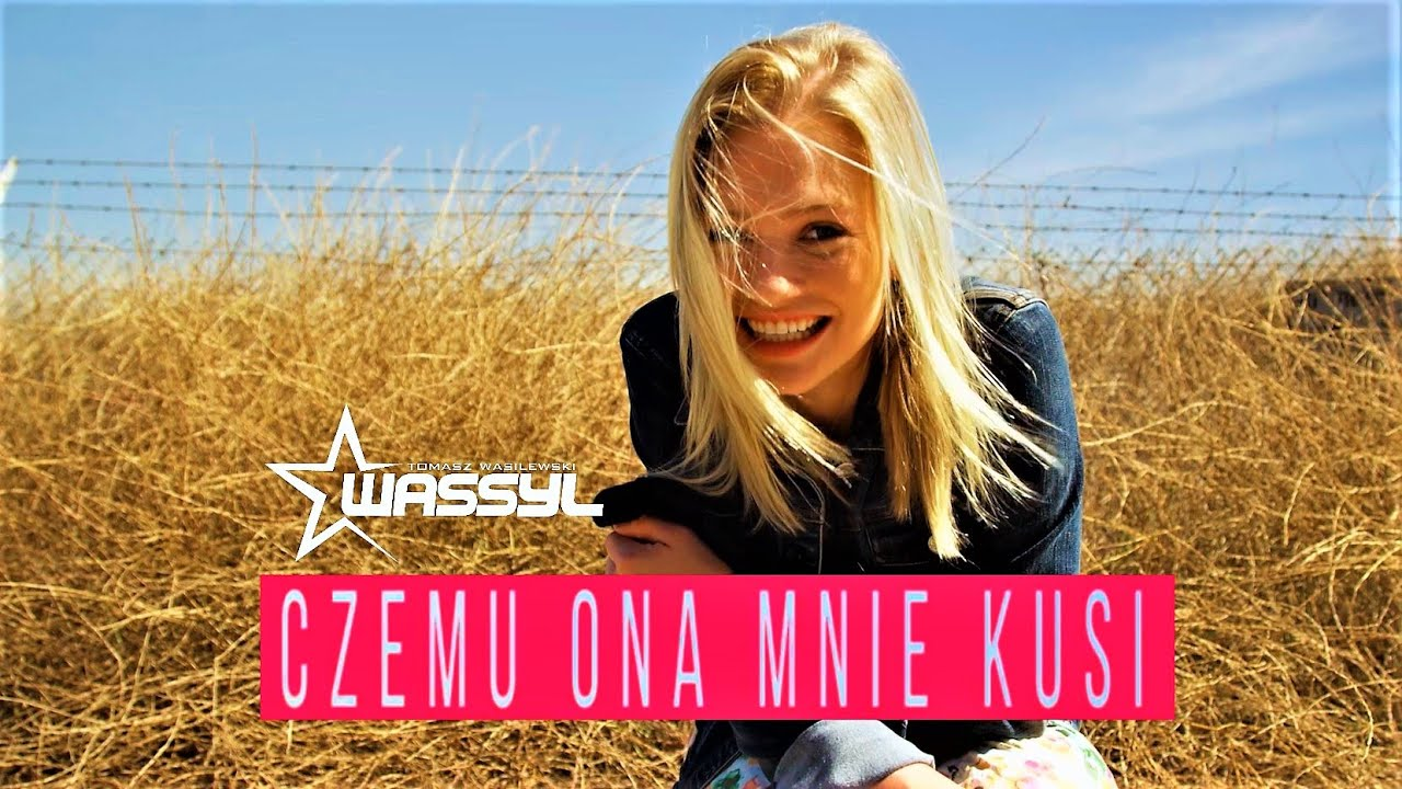 WASSYL - Czemu Ona Mnie Kusi>                                     </a>                                     </div>                                     <div class=