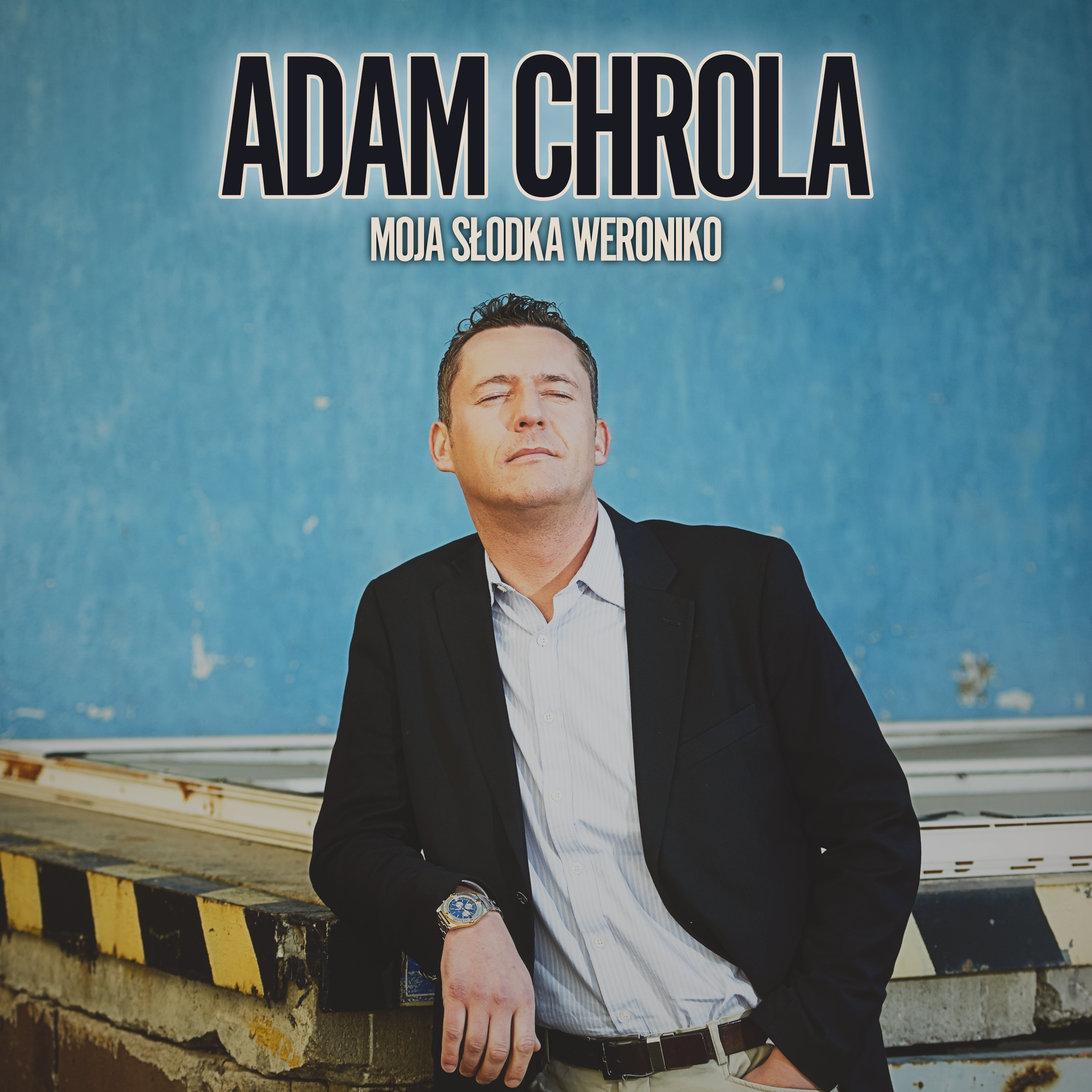 Adam Chrola - Moja Słodka Weroniko