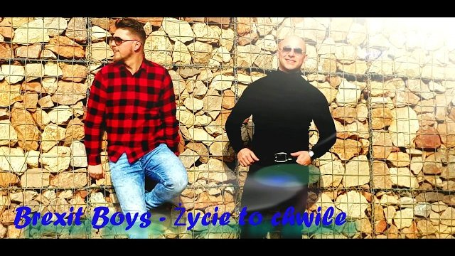 Brexit Boys - Życie to chwile