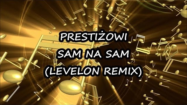 Prestiżowi - Sam na Sam (Official Levelon Remix)