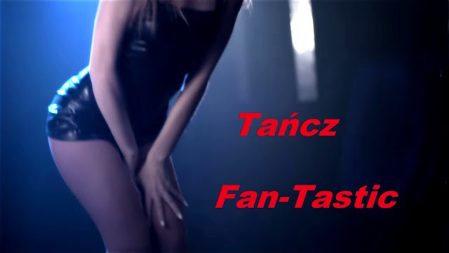 Fan-Tastic - Tańcz (Audio)