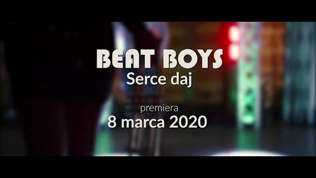 Beat Boys - Serce daj (Official Trailer)