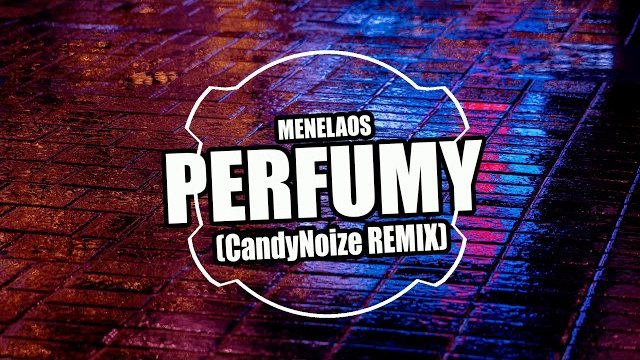 Menelaos - Perfumy (CandyNoize Remix)