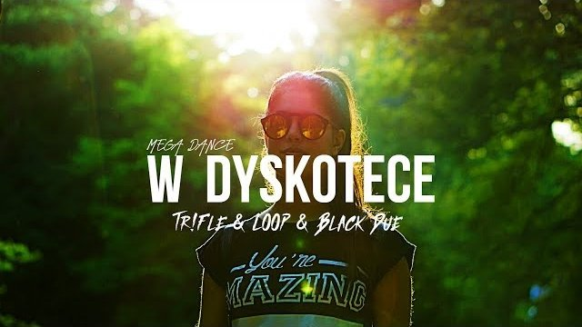 Mega Dance - W Dyskotece (Tr!Fle & LOOP & Black Due REMIX)