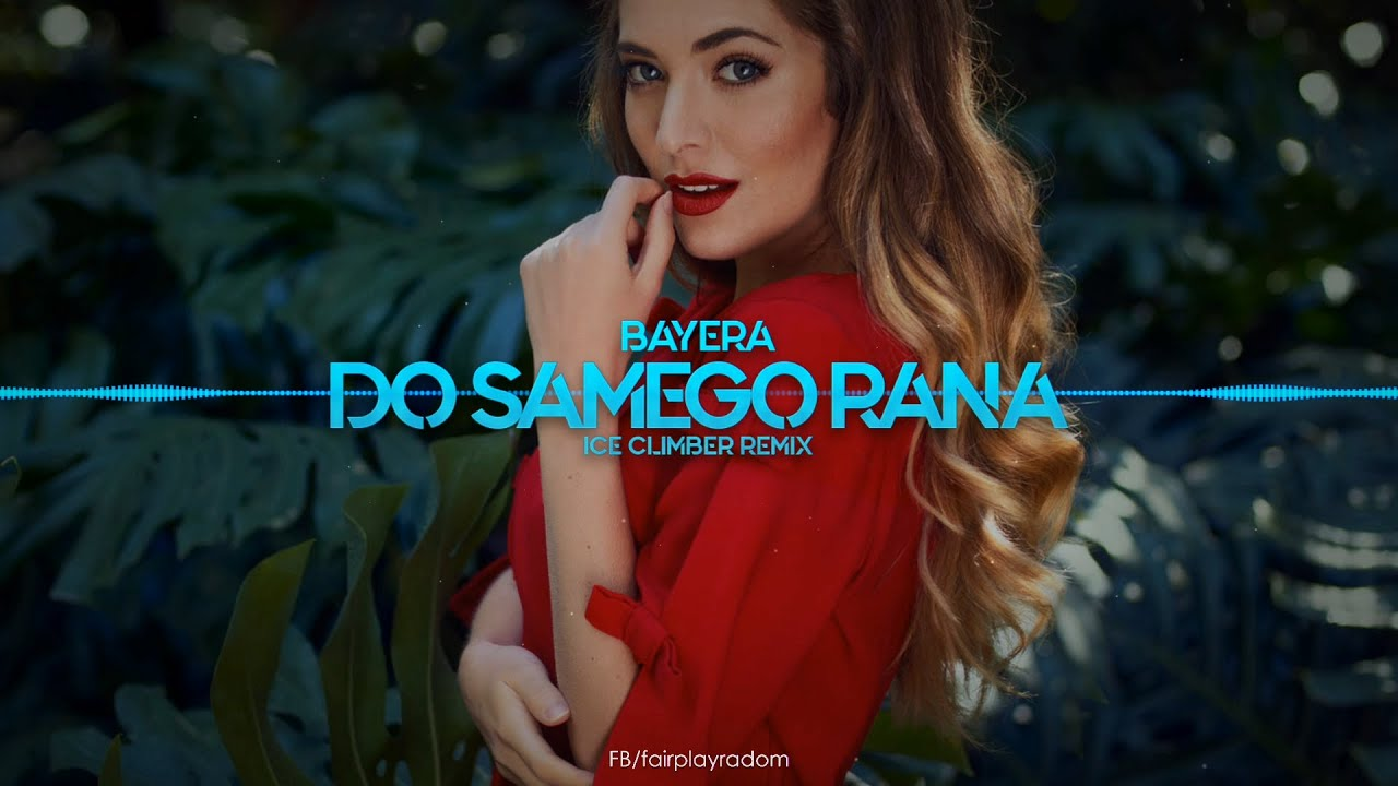 BAYERA - Do samego rana (Ice Climber Remix)