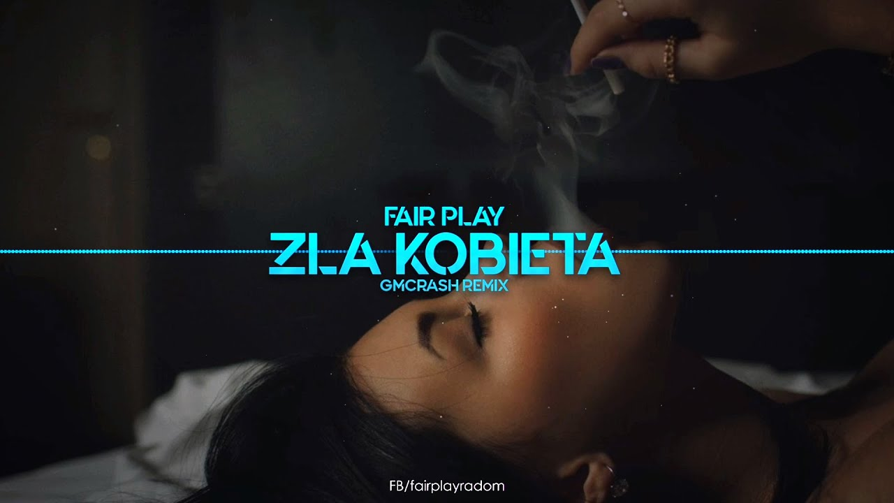 FAIR PLAY - Zła Kobieta (GMCRASH REMIX)