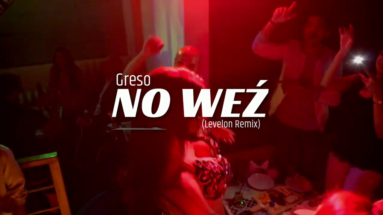 Greso - No Weź (Levelon Remix)
