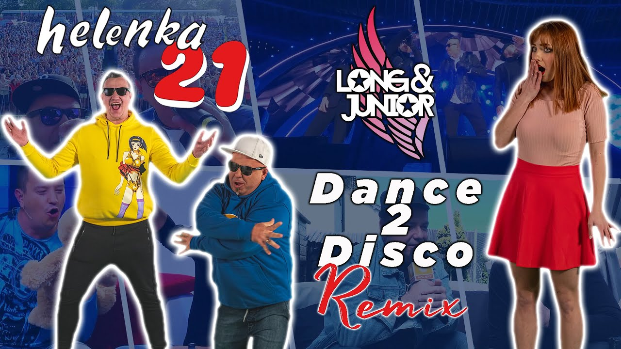 Long & Junior - HELENKA 21 (Dance 2 Disco Remix)