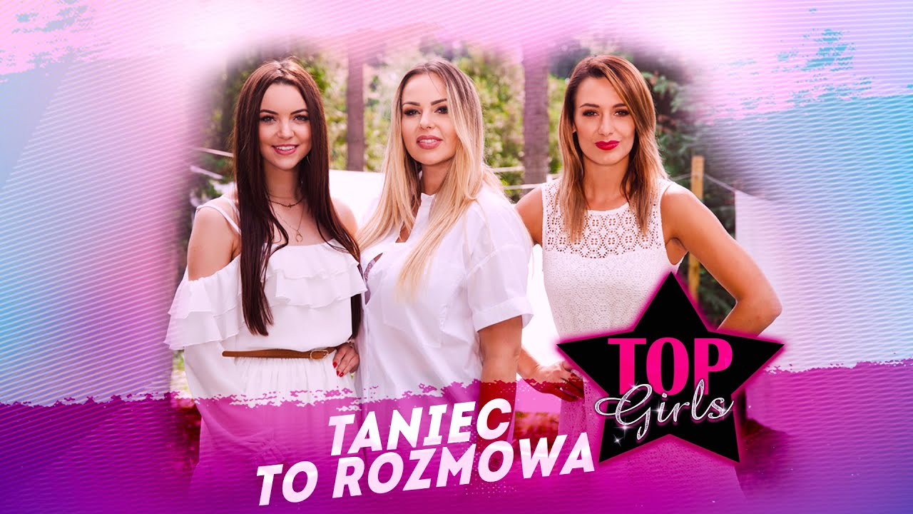 Top Girls - Taniec to rozmowa
