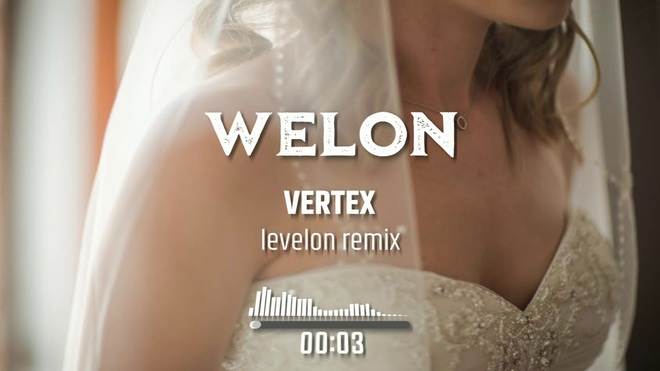 Vertex - Welon (Levelon Remix)